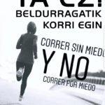 BELDUR GABE, TA EZ BELDURRAGATIK KORRI EGIN!