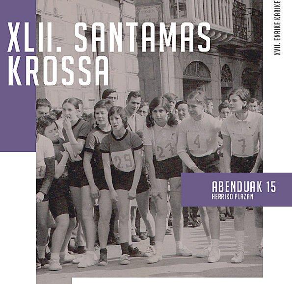 XLII. SANTAMAS KROSA – XVII. ENRIKE KABIKETA MEMORIALA – 2019